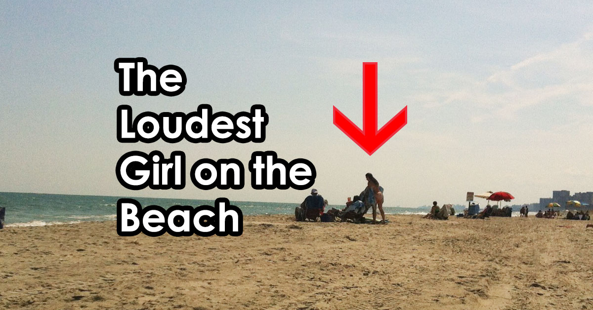 Loudest-girl-on-the-beach