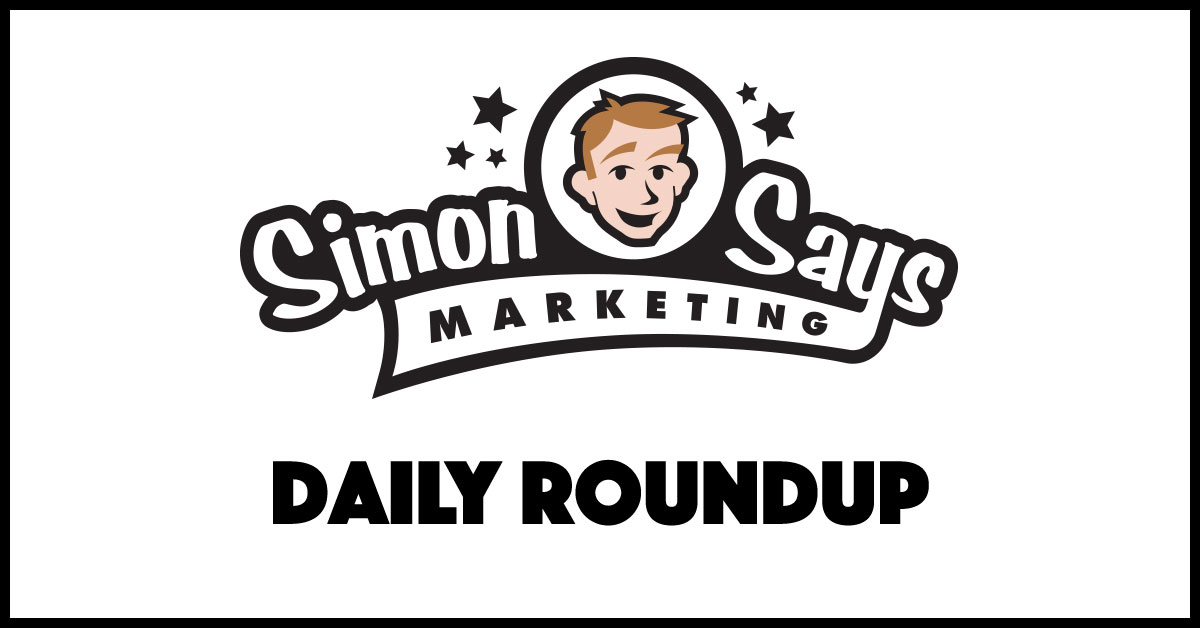 Simon-Says-Marketing-Daily-Roundup
